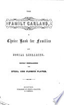 The Family Garland  a Choice Book for Families and Social Libraries  Richly Embellished with Steel and Flower Plates   The Editor Named as Mary Grace Halpine   Book