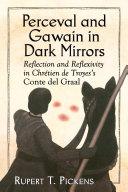 Perceval and Gawain in Dark Mirrors