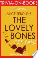 The Lovely Bones: By Alice Sebold (Trivia-On-Books)