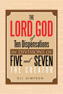 The Lord God of Ten Dispensations in Divisions of Five and Seven Pdf/ePub eBook