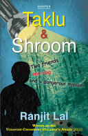 Taklu And Shroom : Two Friend One Dog And A Dangerous Mission Book