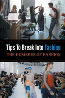 Tips To Break Into Fashion   The Business Of Fashion