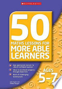 50 Maths Lessons for More Able Learners Ages 5-7
