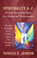 Spirituality A-Z: Spiritual Awakening Guide for Healing and Transformation