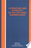 Literature and Ethnicity in the Cultural Borderlands
