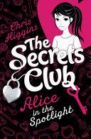 The Secrets Club: Alice in the Spotlight Pdf/ePub eBook