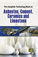 The Complete Technology Book on Asbestos  Cement  Ceramics and Limestone