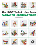 LEGO Technic Idea Book  Fantastic Contraptions