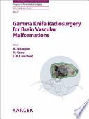 Gamma Knife Radiosurgery for Brain Vascular Malformations Book