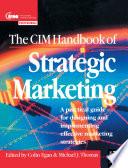 CIM Handbook of Strategic Marketing