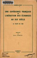 Une expérience française de libération des échanges au XIXe siècle