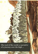 The roof of the world  a narrative of a journey over the high plateau of Tibet to the Russian frontier