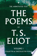 The Poems of T  S  Eliot Volume I