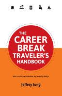 The Career Break Traveler's Handbook