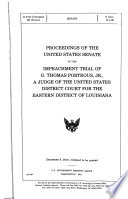 Proceedings of the United States Senate in the Impeachment Trial of G  Thomas Porteous  Jr   a Judge of the United States District Court for the Eastern District of Louisiana Book PDF