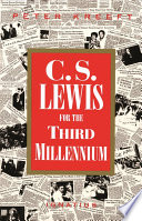 C S  Lewis for the Third Millennium