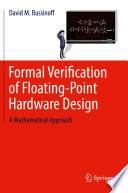 Formal Verification of Floating Point Hardware Design