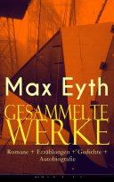Gesammelte Werke: Romane + Erzählungen + Gedichte + Autobiografie (Vollständige Ausgaben)