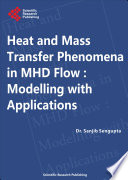 Heat and Mass Transfer Phenomena in MHD Flow: Modelling with Applications