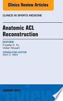Anatomic ACL Reconstruction  An Issue of Clinics in Sports Medicine