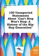 100 Unexpected Statements about Can t Stop Won t Stop Book