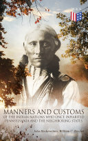 History, Manners and Customs of the Indian Nations Who Once Inhabited Pennsylvania and the Neighboring States Pdf/ePub eBook