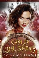 Gold, She Spins [Pdf/ePub] eBook