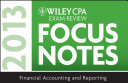 Wiley CPA Examination Review 2013 Focus Notes, Financial Accounting and Reporting