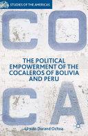 The Political Empowerment of the Cocaleros of Bolivia and Peru