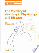 The Mystery of Yawning in Physiology and Disease