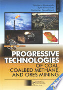 Progressive Technologies of Coal, Coalbed Methane, and Ores Mining