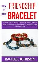 How to Make Friendship Bracelet
