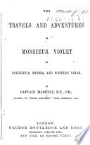 The Travels and Adventures of Monsieur Violet  Etc