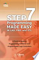 STEP 7 Programming Made Easy in LAD, FBD, and STL