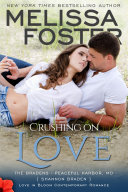 Crushing on Love (Love in Bloom: The Bradens)