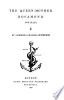 The queen mother  Rosamond  2 plays Book