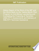 Status Report of the Work of the IMF and the World Bank on the Twelve Month Pilot Program on Anti Money Laundering and Combating the Financing of Terrorism  AML CFT  Assessments and Delivery of AML CFT Technical Assistance