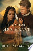 To Capture Her Heart  The Southold Chronicles Book  2
