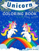 Unicorn Coloring Book for Kids: Amazing Coloring Book for Girls, Boys, and Anyone Who Loves Unicorns