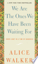 We Are The Ones We Have Been Waiting For Book PDF