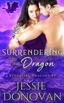 Surrendering to the Dragon (Stonefire Dragons #7)