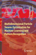 Pdf Multidimensional Particle Swarm Optimization for Machine Learning and Pattern Recognition