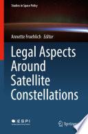 Legal Aspects Around Satellite Constellations Book