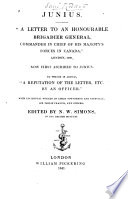 Junius   A Letter to an Honourable Brigadier General  Commander in Chief of His Majesty s Forces in Canada   London  1760