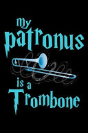 My Patronus Is a Trombone