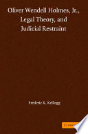 Oliver Wendell Holmes Jr Legal Theory And Judicial Restraint