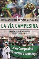 La Vía Campesina: Globalization and the Power of Peasants