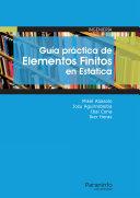 Guía práctica de elementos finitos en estática