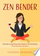 Zen Bender