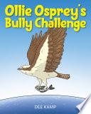 Ollie Osprey s Bully Challenge